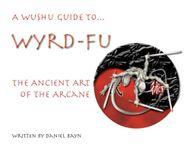 RPG Item: Wyrd-Fu: The Ancient Art of the Arcane