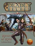 RPG Item: Deadly Delves: Reign of Ruin (13th Age)