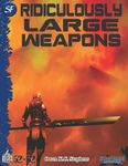 RPG Item: 52 in 52 #12: Ridiculously Large Weapons (SF)