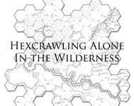 RPG: Hexcrawling Alone in the Wilderness