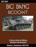 RPG Item: Big Bang Ricochet 001: Argentina's VCTP IFV