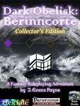 RPG Item: Dark Obelisk 1: Berinncorte: Collector's Edition (PF)