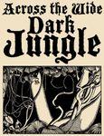 RPG Item: Across the Wide Dark Jungle