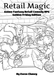 RPG Item: Retail Magic: Anime Fantasy Retail Comedy RPG - Golden Friday Edition