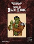 RPG Item: Fearsome Foes: Black Hounds