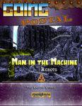 RPG Item: Going Postal 07: Man in the Machine: Robots