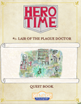 RPG Item: Hero Time #1: Lair of the Plague Doctor