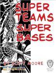 RPG Item: Super Teams Super Bases