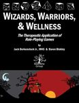 RPG Item: Wizards, Warriors and Wellness: The Therapeutic Application of Role Playing Games