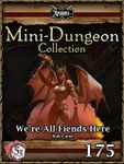 RPG Item: Mini-Dungeon Collection 175: We're All Fiends Here