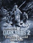 RPG Item: Chronicles of Darkness: Dark Eras 2: Empire of Gold and Dust