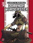 RPG Item: Classes of NeoExodus: Dominion Wyrdcaster