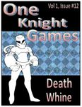 RPG Item: One Knight Games Vol. 1, Issue 12: Death Whine