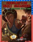 RPG Item: Operation: Nazi Smasher (5E)