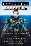 RPG Item: Immersive Gameplay: Essays on Participatory Media and Role-Playing