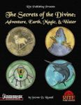 RPG Item: The Secrets of the Divine: Adventure, Earth, Magic, & Water