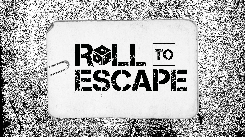 Roll to Escape