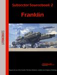 RPG Item: Subsector Sourcebook 2: Franklin
