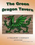 RPG Item: Willbury Campaign 3: The Green Dragon Tavern