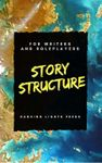 RPG Item: Story Structure for Writers and Roleplayers