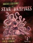RPG Item: Ken Writes About Stuff 1-11: Hideous Creatures: Star Vampires