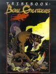RPG Item: Tribebook: Bone Gnawers (Revised)