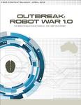 RPG Item: Free Content Friday April Fools' 2012: Outbreak: Robot War 1.0