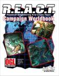 RPG Item: R.E.A.C.T. Campaign Worldbook (d20 3.5)