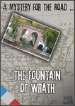 RPG Item: A Mystery for the Road ...: The Fountain of Wrath