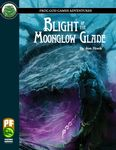 RPG Item: Blight of the Moonglow Glade (PF1)