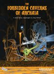 RPG Item: The Forbidden Caverns of Archaia