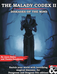RPG Item: The Malady Codex 2: Diseases of the Mind