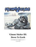 RPG Item: Gimme Shelter III: Down to Earth