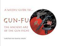 RPG Item: Gun-Fu: The Ancient Art of the Gun Fight