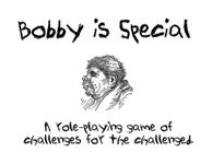 RPG Item: Bobby is Special