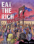 Issue: Eat the Rich: Revolution (July 2020)