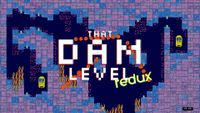 Video Game: That Dam Level