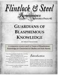 RPG Item: Flintlock & Steel: Renaissance Resource Pack #2: Guardians of Blasphemous Knowledge
