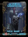 RPG Item: Aethera Campaign Setting Field Guide I (Starfinder)