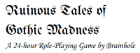 RPG: Ruinous Tales of Gothic Madness