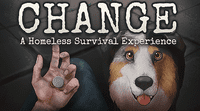 Video Game: CHANGE: A Homeless Survival Experience