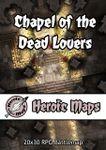 RPG Item: Heroic Maps: Chapel of the Dead Lovers