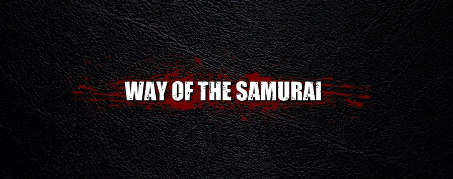 WAY OF THE SAMURAI: Blood and Bushido