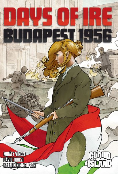 Cover of Days of Ire: Budapest 1956. Cover art by Kwanchai Moriya