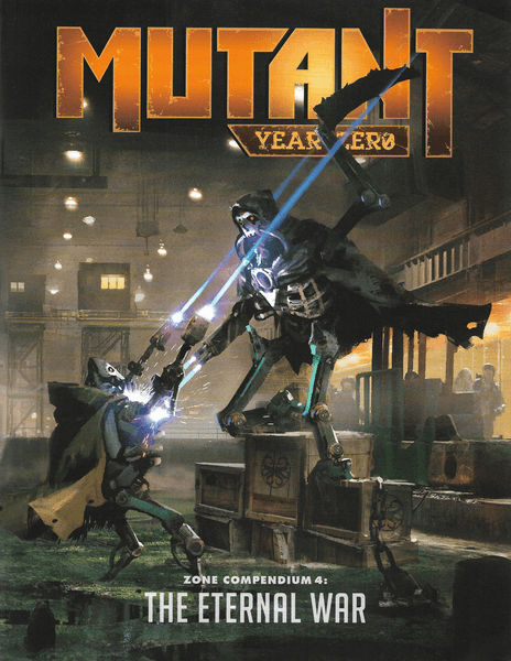 Compendium 4: The Eternal War: Mutant: Year Zero Zone  -  Modiphius Entertainment