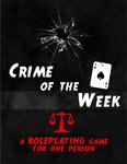 RPG Item: Crime of the Week