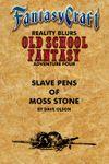 RPG Item: Old School Fantasy #04: Slave Pens of Moss Stone  (Fantasy Craft)