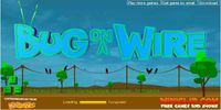 Video Game: Bug on a Wire