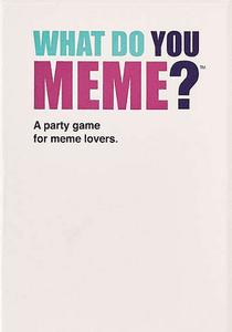 What Do You Meme?: A Millennial Card Game For Millennials