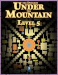 RPG Item: The Dungeon Under the Mountain: Level 05